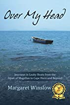 Over My Head: Journeys in Leaky Boats from…