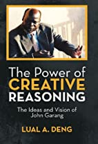 The Power of Creative Reasoning: The Ideas…