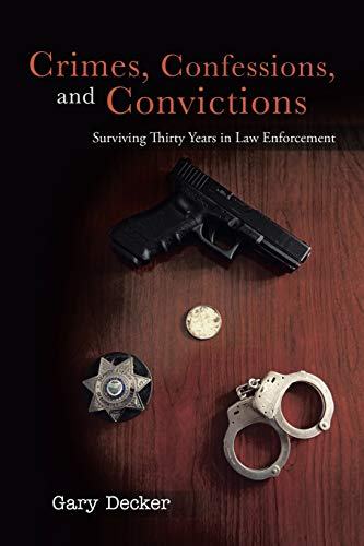 crimes-confessions-and-convictions-surviving-thirty-years-in-law-enforcement