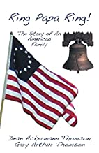 Ring Papa Ring!: The Story of an American…