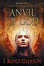 Anvil of God: Book One of the Carolingian…