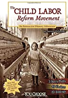 The Child Labor Reform Movement: An…