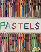 Pastels (Snap Books: Paint It) by Mari Bolte