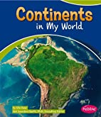 Continents in My World (Pebble Books: In My…