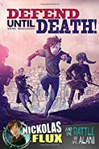 Defend Until Death!: Nickolas Flux and the…