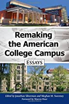 Remaking the American college campus: essays…