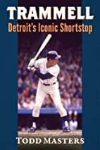 Trammell: Detroit's Iconic Shortstop by…