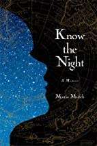 Know the Night: A Memoir of Survival in the…