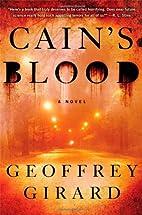 Cain's Blood: A Novel by Geoffrey Girard