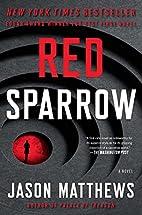 Red Sparrow: A Novel by Jason Matthews