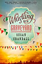 Whistling Past the Graveyard by Susan…