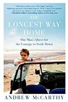 The Longest Way Home: One Man's Quest for…