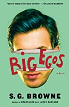 Big Egos by S. G. Browne