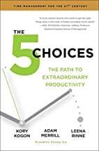 The 5 Choices: The Path to Extraordinary…