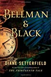 Setterfield, Diane: Bellman & Black: A Ghost Story