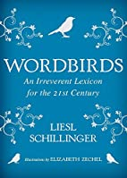 Wordbirds: An Irreverent Lexicon for the…
