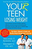 Roizen, Michael F.: YOU(r) Teen: Losing Weight: The Owner's Manual to Simple and Healthy Weight Management at Any Age