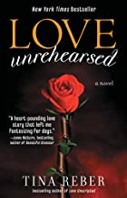 Love Unrehearsed: The Love Series, Book 2 by…