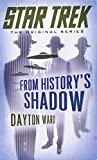 Ward, Dayton: Star Trek: The Original Series: From History's Shadow