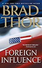 Foreign Influence: A Thriller by Brad Thor