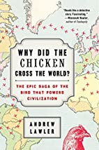 Why Did the Chicken Cross the World?: The…