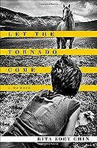Let the Tornado Come: A Memoir by Rita Zoey…