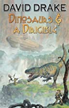 Dinosaurs and a Dirigible by David Drake
