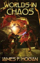 Worlds in Chaos by James P. Hogan