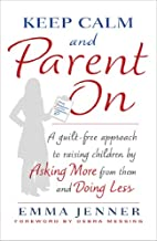 Keep Calm and Parent On: A Guilt-Free…