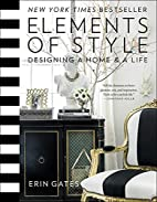 Elements of Style: Designing a Home & a Life…