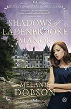 Shadows of Ladenbrooke Manor: A Novel by…