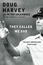 They Called Me God: The Best Umpire Who Ever…