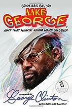 Brothas Be, Yo Like George, Ain't That…