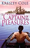 Cole, Kresley: The Captain of All Pleasures