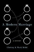 A Modern Marriage: A Memoir by Christy Kidd