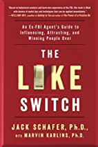 The Like Switch: An Ex-FBI Agent's Guide to…
