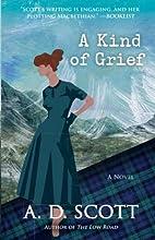 A Kind of Grief: A Novel (The Highland…