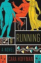 Running: A Novel by Cara Hoffman