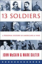 Thirteen Soldiers: A Personal History of…