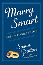 Marry Smart: Advice for Finding THE ONE by…