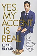 Yes, My Accent Is Real: And Some Other…