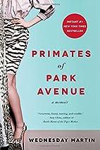 Primates of Park Avenue: A Memoir by…