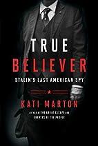 True Believer: Stalin's Last American…