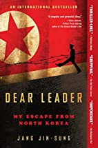 Dear Leader: My Escape from North Korea by…
