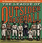 The League of Outsider Baseball: An…