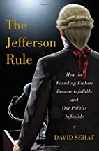 The Jefferson Rule: How the Founding Fathers…