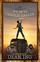 It's Up to Charlie Hardin by Dean Ing