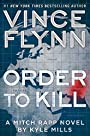 Order to Kill: A Novel (A Mitch Rapp Novel) - Vince Flynn