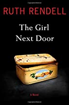 The Girl Next Door: A Novel by Ruth Rendell