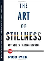 The Art of Stillness: Adventures in Going…